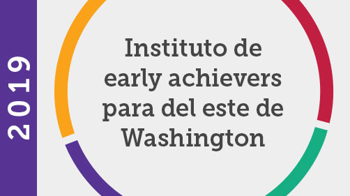 Instituto de early achievers para del este de Washington