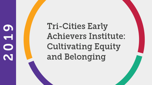 Tri-Cities Early Achievers Institute: Cultivating Equity and Belonging